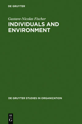 Individuals and Environment: A Psychosocial Approach to Workspace - De Gruyter Studies in Organization 78 (Hardback)