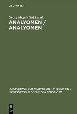 "Analyomen / Analyomen: Proceedings of the 1st Conference ""Perspectives in Analytical Philosophy"" - Perspektiven der Analytischen Philosophie/Perspectives in Analytical Philosophy 1 (Hardback)"