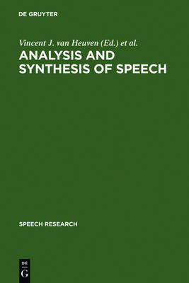 Analysis and Synthesis of Speech: Strategic Research towards High-Quality Text-To-Speech Generation - Speech Research 11 (Hardback)