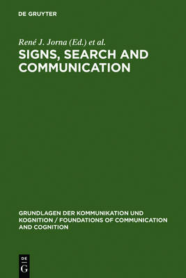 Signs, Search and Communication: Semiotic Aspects of Artificial Intelligence - Grundlagen der Kommunikation und Kognition/Foundations of Communication and Cognition (Hardback)