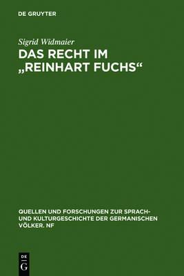"""Das Recht Im """"reinhart Fuchs"""" - Quellen Und Forschungen Zur Sprach- Und Kulturgeschichte der 102 (Hardback)"""