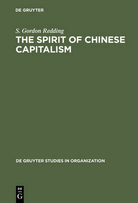 The Spirit of Chinese Capitalism - De Gruyter Studies in Organization 22 (Hardback)