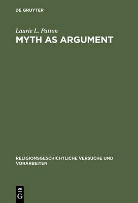 Myth as Argument: The Brhaddevata as Canonical Commentary - Religionsgeschichtliche Versuche und Vorarbeiten 41 (Hardback)