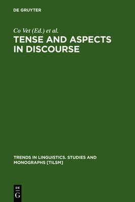Tense and Aspects in Discourse - Trends in Linguistics. Studies and Monographs [TiLSM] 75 (Hardback)