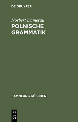 Polnische Grammatik - Sammlung goschen 2808 (Paperback)