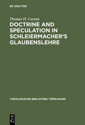 Doctrine and Speculation in Schleiermacher's Glaubenslehre - Theologische Bibliothek Topelmann 61 (Hardback)