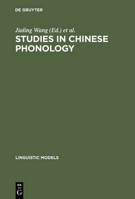 Studies in Chinese Phonology - Linguistic Models (Hardback)