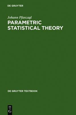 Parametric Statistical Theory - De Gruyter Textbook (Hardback)