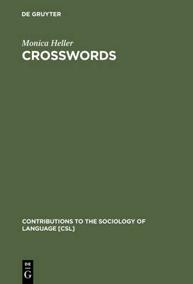 Crosswords: Language, Education and Ethnicity in French Ontario - Contributions to the Sociology of Language [CSL] 66 (Hardback)