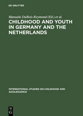 Childhood and Youth in Germany and The Netherlands: Transitions and Coping Strategies of Adolescents - International Studies on Childhood & Adolescence (Hardback)