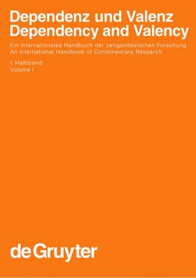 Dependenz und Valenz / Dependency and Valency. 1. Halbband - Handbucher zur Sprach- und Kommunikationswissenschaft / Handbooks of Linguistics and Communication Science (HSK) (Hardback)