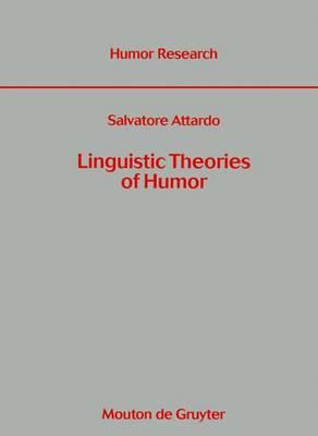 Linguistic Theories of Humor - Humor Research [HR] (Hardback)