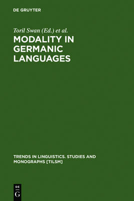 Modality in Germanic Languages: Historical and Comparative Perspectives - Trends in Linguistics. Studies and Monographs [TiLSM] 99 (Hardback)