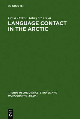 Language Contact in the Arctic: Northern Pidgins and Contact Languages - Trends in Linguistics. Studies and Monographs [TiLSM] 88 (Hardback)