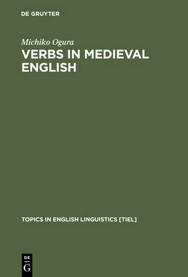Verbs in Medieval English: Differences in Verb Choice in Verse and Prose - Topics in English Linguistics [TiEL] (Hardback)