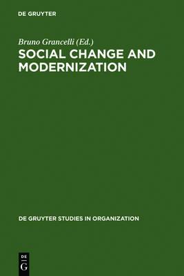 Social Change and Modernization: Lessons from Eastern Europe - De Gruyter Studies in Organization (Hardback)