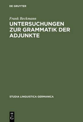 Untersuchungen zur Grammatik der Adjunkte - Studia Linguistica Germanica 44 (Hardback)
