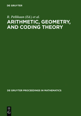 Arithmetic, Geometry, and Coding Theory: Proceedings of the International Conference held at Centre International de Rencontres de Mathematiques (CIRM), Luminy, France, June 28 - July 2, 1993 - De Gruyter Proceedings in Mathematics (Hardback)
