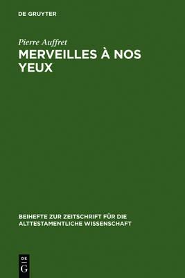 Merveilles Nos Yeux - Beihefte Zur Zeitschrift Fur die Alttestamentliche Wissenschaft 235 (Hardback)