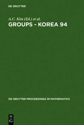 Groups - Korea 94: Proceedings of the International Conference held at Pusan National University, Pusan, Korea, August 18-25, 1994 - De Gruyter Proceedings in Mathematics (Hardback)