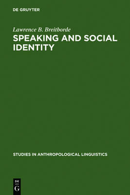 Speaking and Social Identity: English in the Lives of Urban Africans - Studies in Anthropological Linguistics 11 (Hardback)