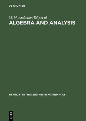 Algebra and Analysis: Proceedings of the International Centennial Chebotarev Conference held in Kazan, Russia, June 5-11, 1994 - De Gruyter Proceedings in Mathematics (Hardback)