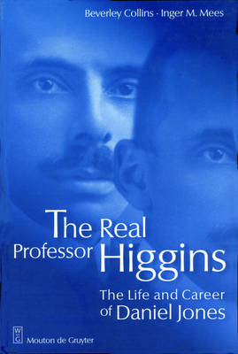 The Real Professor Higgins: The Life and Career of Daniel Jones (Hardback)