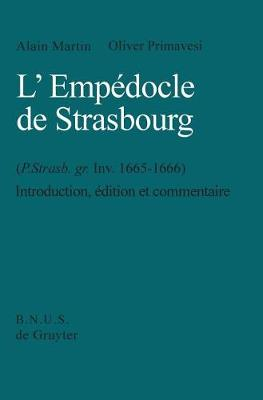L'Empedocle de Strasbourg (P. Strasb. gr. Inv. 1665-1666): Introduction, Edition et Commentaire. With an English Summary. (Hardback)