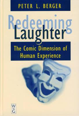 Redeeming Laughter: Comic Dimension of Human Experience (Hardback)