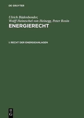 Energierecht, I, Recht Der Energieanlagen (Hardback)