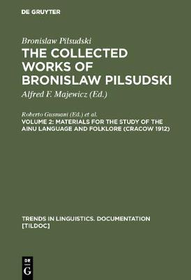 Materials for the Study of the Ainu Language and Folklore (Cracow 1912) - Trends in Linguistics. Documentation [TiLDOC] (Hardback)