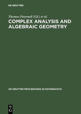 Complex Analysis and Algebraic Geometry: A Volume in Memory of Michael Schneider - De Gruyter Proceedings in Mathematics (Hardback)