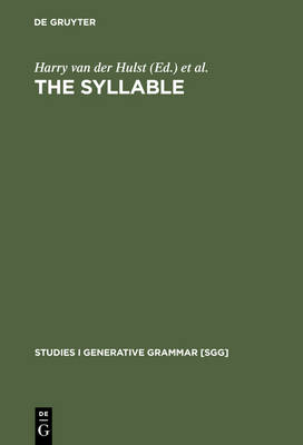 The Syllable: Views and Facts - Studies in Generative Grammar [SGG] (Hardback)