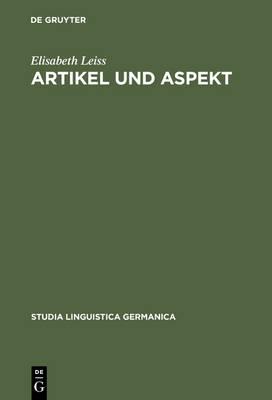 Artikel und Aspekt: Die grammatischen Muster von Definitheit - Studia Linguistica Germanica (Hardback)