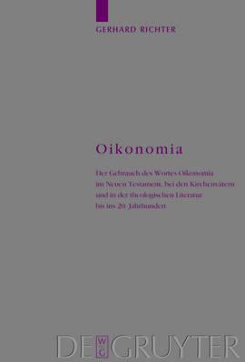 Oikonomia: Der Gebrauch des Wortes Oikonomia im Neuen Testament, bei den Kirchenvatern und in der theologischen Literatur bis ins 20. Jahrhundert - Arbeiten zur Kirchengeschichte (Hardback)