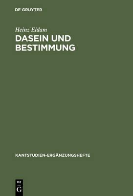 Dasein und Bestimmung: Kants Grund-Problem - Kantstudien-Erganzungshefte (Hardback)