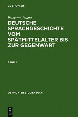Deutsche Sprachgeschichte vom Spatmittelalter bis zur Gegenwart - de Gruyter Studienbuch (Hardback)