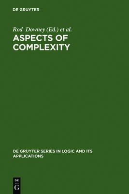 Aspects of Complexity: Minicourses in Algorithmics, Complexity and Computational Algebra. Mathematics Workshop, Kaikoura, January 7-15, 2000 - De Gruyter Series in Logic & its Applications 4 (Hardback)