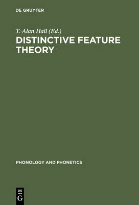 Distinctive Feature Theory - Phonology and Phonetics [PP] 2 (Hardback)