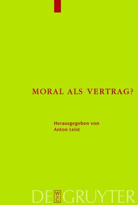 Moral als Vertrag?: Beitrage zum moralischen Kontraktualismus (Hardback)