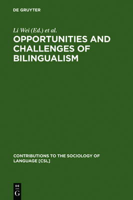 Opportunities and Challenges of Bilingualism - Contributions to the Sociology of Language [CSL] 87 (Hardback)