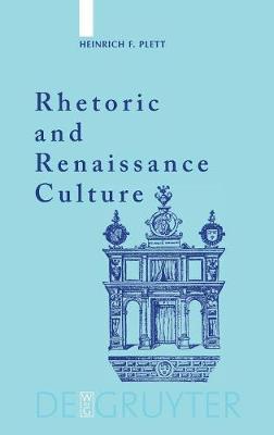 Rhetoric and Renaissance Culture (Hardback)