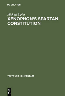 Xenophon's Spartan Constitution: Introduction. Text. Commentary - Texte und Kommentare 24 (Hardback)