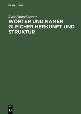 Woerter und Namen gleicher Herkunft und Struktur: Lexikon etymologischer Dubletten im Deutschen (Hardback)