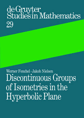 Discontinuous Groups of Isometries in the Hyperbolic Plane - De Gruyter Studies in Mathematics 29 (Hardback)