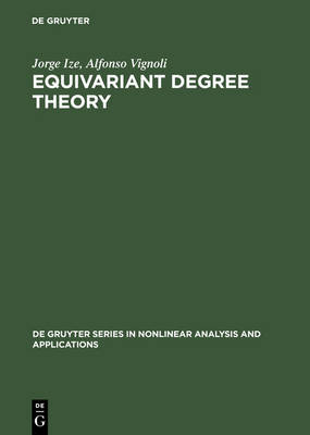 Equivariant Degree Theory - De Gruyter Series in Nonlinear Analysis & Applications (Hardback)