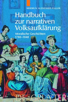 Handbuch zur narrativen Volksaufklarung: Moralische Geschichten 1780-1848 (Hardback)