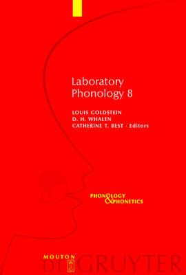 Laboratory Phonology 8 - Phonology and Phonetics [PP] (Hardback)
