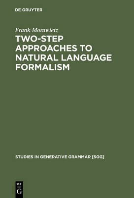 Two-Step Approaches to Natural Language Formalism - Studies in Generative Grammar [SGG] (Hardback)