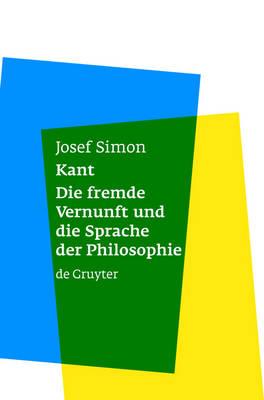 Kant: Die fremde Vernunft und die Sprache der Philosophie (Hardback)